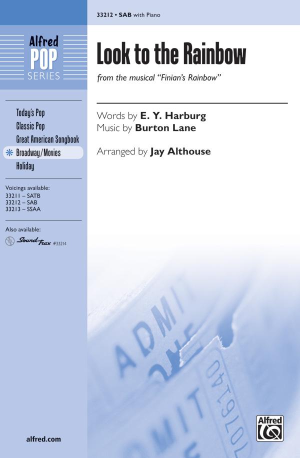 Look to the Rainbow : SAB : Jay Althouse : Burton Lane : Finian's Rainbow : Sheet Music : 00-33212 : 038081361208