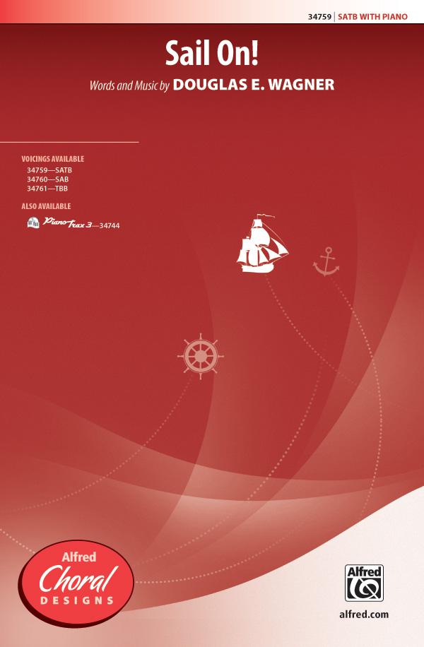Sail On! : SATB : Douglas E. Wagner : Douglas E. Wagner : Sheet Music : 00-34759 : 038081384856