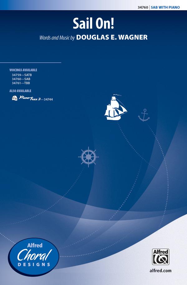 Sail On! : SAB : Douglas E. Wagner : Douglas E. Wagner : Sheet Music : 00-34760 : 038081384863