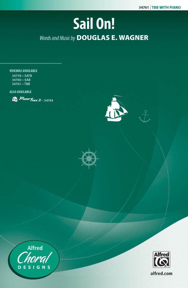 Sail On! : TBB : Douglas E. Wagner : Douglas E. Wagner : Sheet Music : 00-34761 : 038081384870