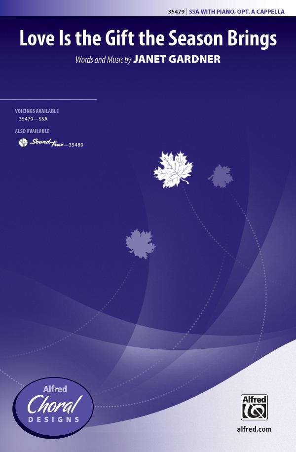Love Is the Gift the Season Brings : SSA : Patrick Liebergen : Patrick Liebergen : Sheet Music : 00-35479 : 038081396750