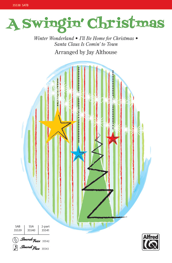 A Swingin' Christmas : SATB : Jay Althouse : Sheet Music : 00-35538 : 038081397344