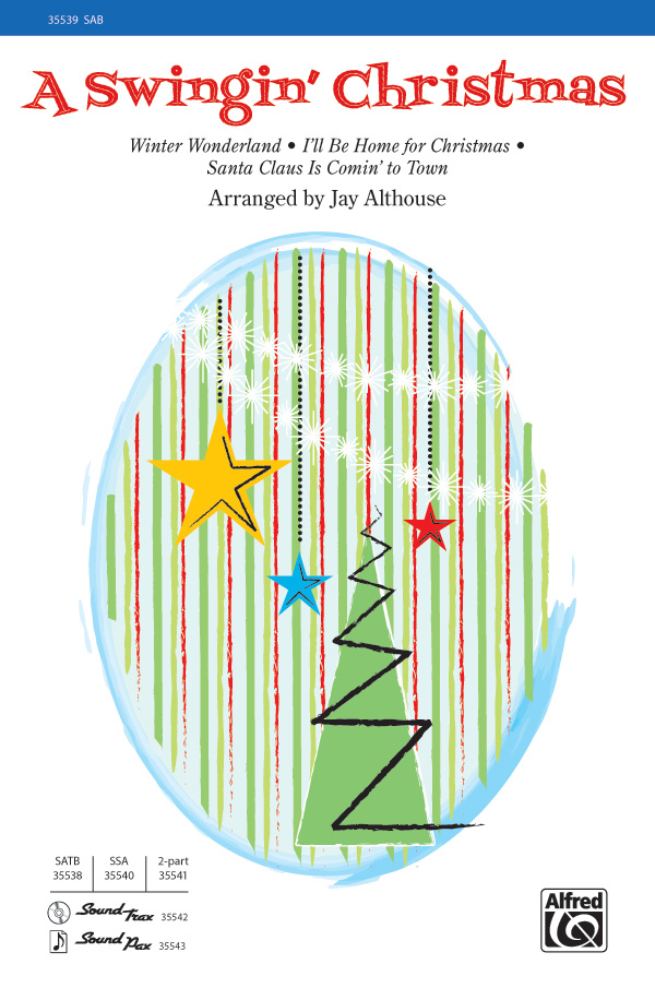 A Swingin' Christmas : SAB : Jay Althouse : Sheet Music : 00-35539 : 038081397351