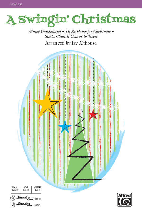 A Swingin' Christmas : SSA : Jay Althouse : Sheet Music : 00-35540 : 038081397368
