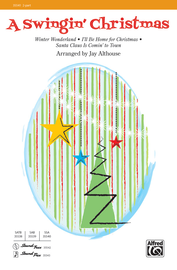 A Swingin' Christmas : 2-Part : Jay Althouse : Sheet Music : 00-35541 : 038081397375