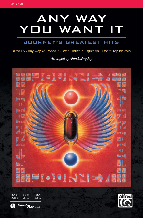 "Any Way You Want It: <span style=""color:red;"">Journey</span>'s Greatest Hits : SATB : Alan Billingsley : Journey : Showtrax CD : 00-35558 : 038081397542"