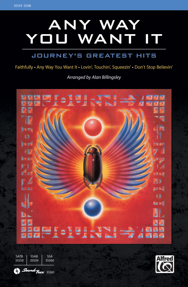 "Any Way You Want It: <span style=""color:red;"">Journey</span>'s Greatest Hits : SSAB : Alan Billingsley : Journey : Sheet Music : 00-35559 : 038081397559"