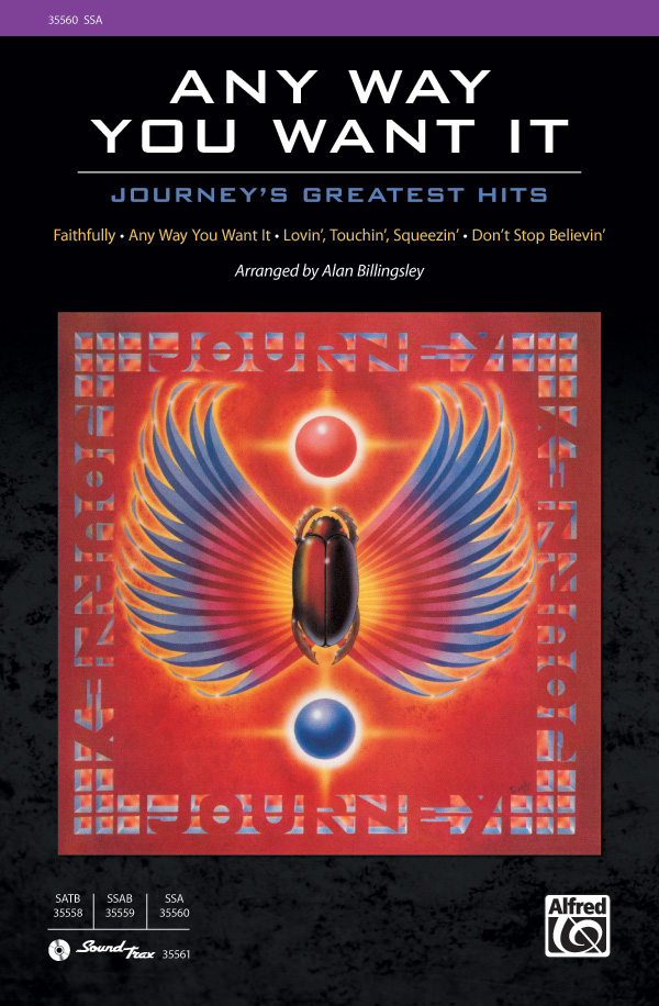 Any Way You Want It: Journey's Greatest Hits : SSA : Alan Billingsley : Journey : Sheet Music : 00-35560 : 038081397566