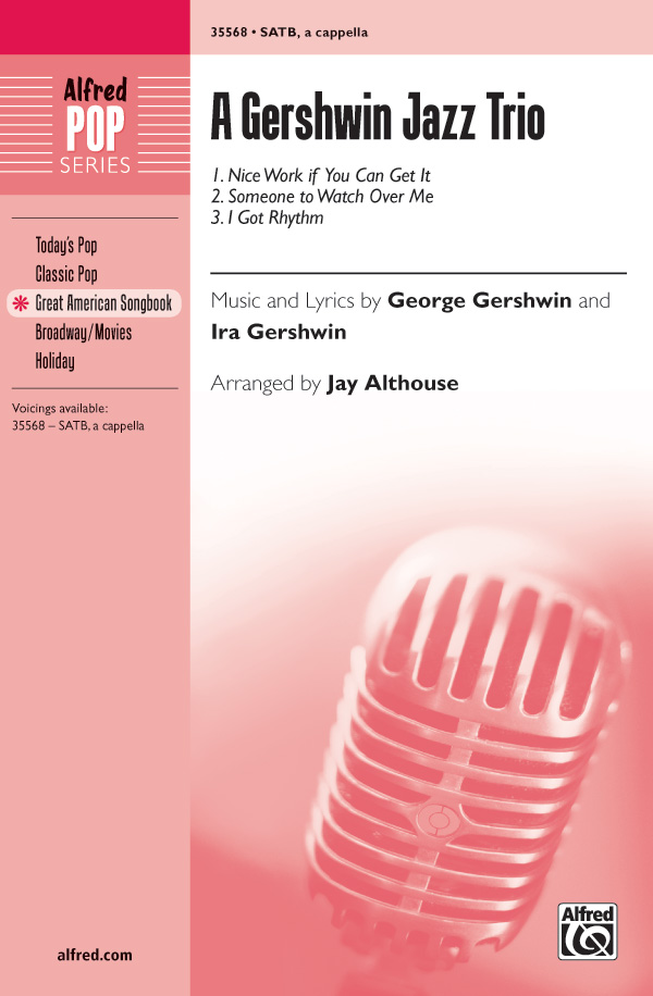 Nice Work If You Can Get It : SATB : Jay Althouse : George Gershwin : Nice Work If You Can Get It : Songbook : 00-35568 : 038081397641