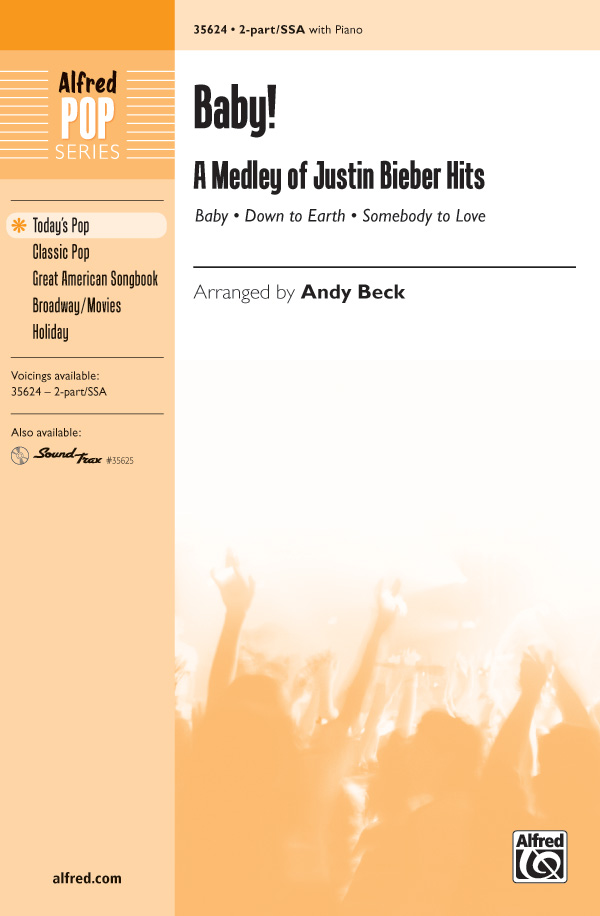 Baby! A Medley of Justin Bieber Hits : 2-Part : Andy Beck : Justin Bieber : Songbook : 00-35624 : 038081398204