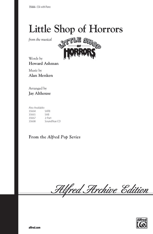 Little Shop of Horrors : SSA : Jay Althouse : Alan Menken : Little Shop of Horrors : Sheet Music : 00-35666 : 038081398624