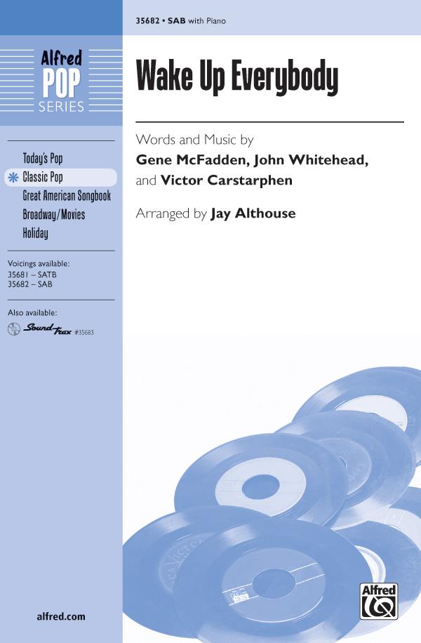 Wake Up Everybody : SAB : Jay Althouse : Gene McFadden : John Legend : Sheet Music : 00-35682 : 038081398785
