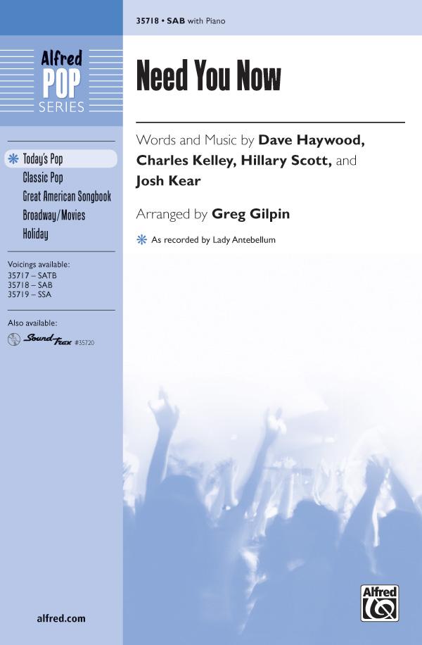 Need You Now : SAB : Greg Gilpin : Josh Kear : Lady Antebellum : Sheet Music : 00-35718 : 038081399140