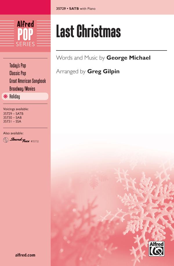 Last Christmas : SATB : Greg Gilpin : George Michael : George Michael :  1 CD : 00-35729 : 038081399256
