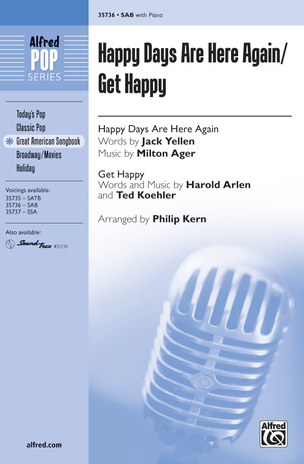 Happy Days Are Here Again / Get Happy : SAB : Philip Kern : Judy Garland : Sheet Music : 00-35736 : 038081399324