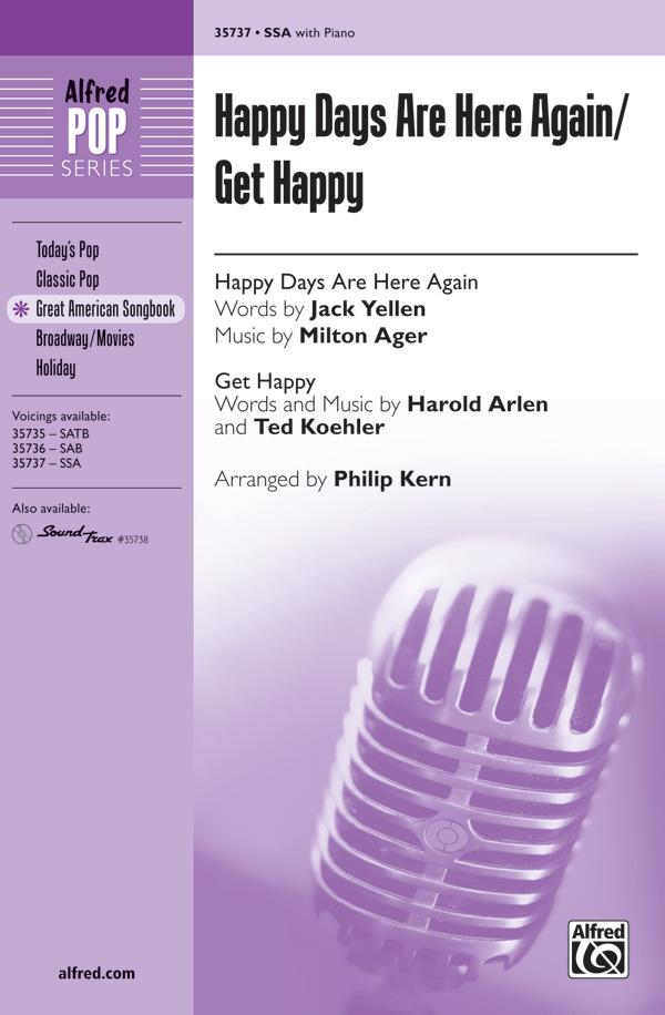 Happy Days Are Here Again / Get Happy : SSA : Philip Kern : Judy Garland : Sheet Music : 00-35737 : 038081399331