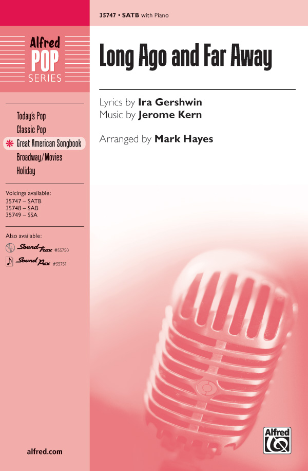 Long Ago and Far Away : SATB : Mark Hayes : Jerome Kern : Sheet Music : 00-35747 : 038081399430