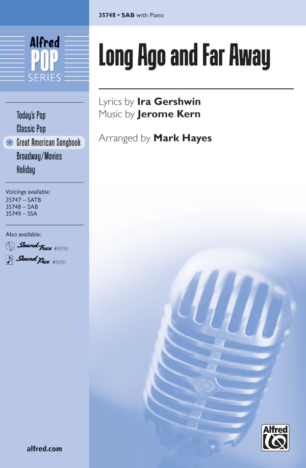 Long Ago and Far Away : SAB : Mark Hayes : Jerome Kern : Sheet Music : 00-35748 : 038081399447