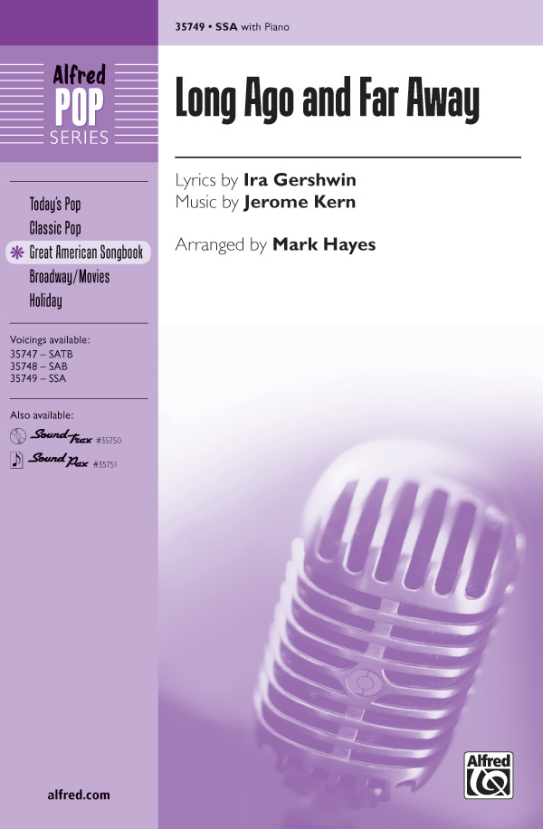 Long Ago and Far Away : SSA : Mark Hayes : Jerome Kern : Sheet Music : 00-35749 : 038081399454