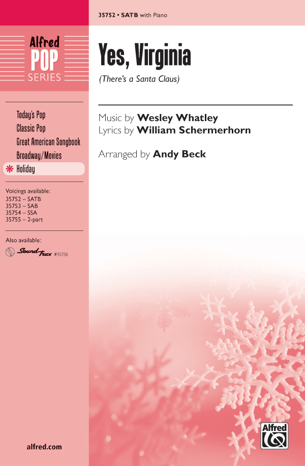 Yes, Virginia : SATB : Andy Beck : Wesley Whatley : Ann Hampton Callaway : Sheet Music : 00-35752 : 038081399485
