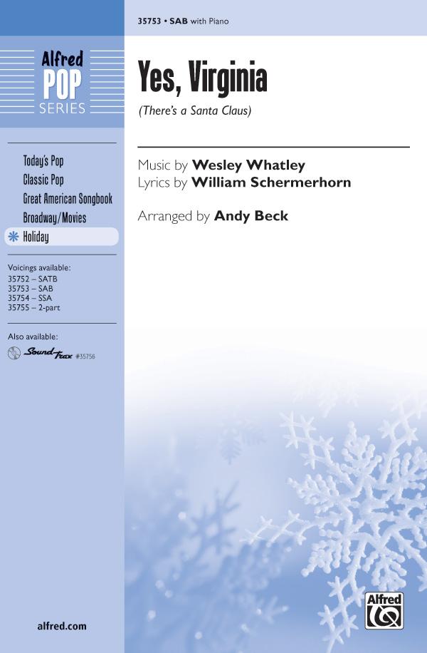 Yes, Virginia : SAB : Andy Beck : Wesley Whatley : Ann Hampton Callaway : Sheet Music : 00-35753 : 038081399492
