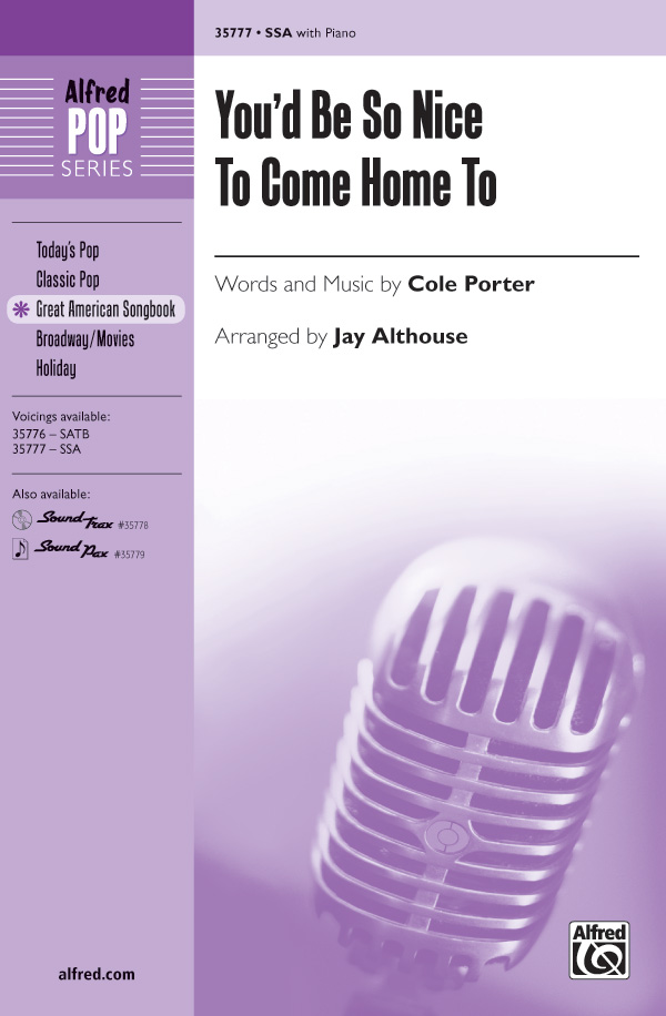 You'd Be So Nice to Come Home To : SSA : Jay Althouse : Cole Porter : Sheet Music : 00-35777 : 038081399737