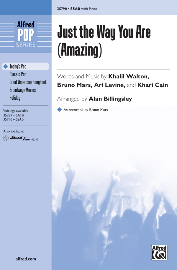 Just the Way You Are (Amazing) : SSAB : Alan Billingsley : Bruno Mars, Philip Lawrence, Ari Levine, Khalil Walton, Khari Cain  : Bruno Mars : Sheet Music : 00-35790 : 038081399867