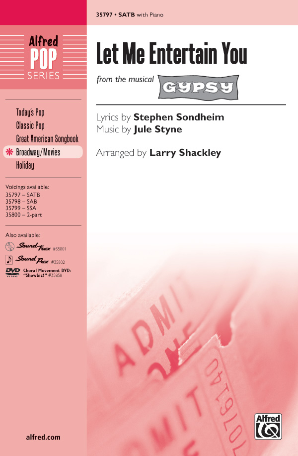 Let Me Entertain You : SATB : Larry Shackley : Jule Styne : Gypsy : Sheet Music : 00-35797 : 038081399935