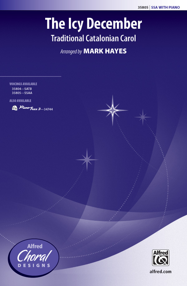 The Icy December : SSAA : Mark Hayes : Sheet Music : 00-35805 : 038081400013