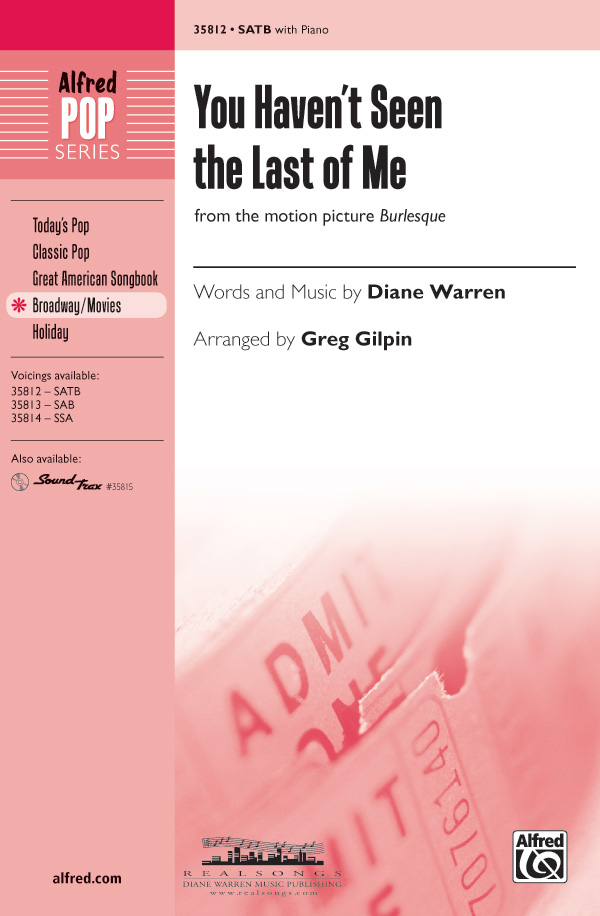 You Haven't Seen the Last of Me : SATB : Greg Gilpin : Diane Warren : Sheet Music : 00-35812 : 038081400082