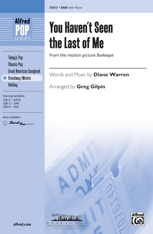 You Haven't Seen the Last of Me : SAB : Greg Gilpin : Diane Warren : Sheet Music : 00-35813 : 038081400099