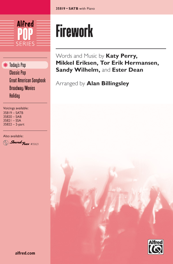Firework : SATB : Alan Billingsley : Katy Perry : Katy Perry : Sheet Music : 00-35819 : 038081400150