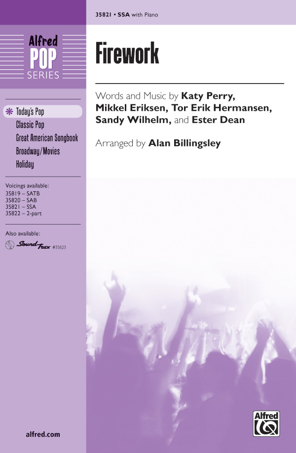 Firework : SSA : Alan Billingsley : Katy Perry : Katy Perry : Sheet Music : 00-35821 : 038081400174