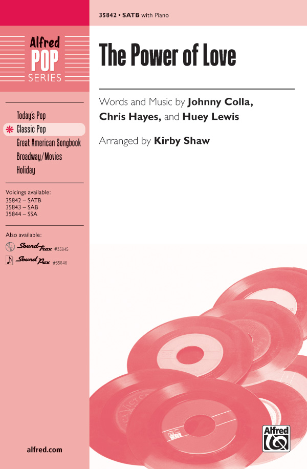 The Power of Love : SATB : Kirby Shaw : Huey Lewis : Huey Lewis and the News : Songbook : 00-35842 : 038081400389