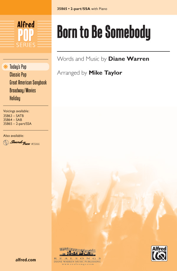 Born to Be Somebody : 2-Part : Mike Taylor : Diane Warren : Justin Bieber : Sheet Music : 00-35865 : 038081400587
