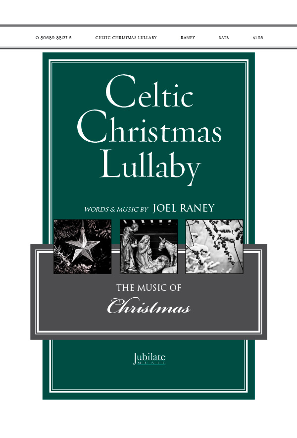 Celtic Christmas Lullaby : SATB : Joel Raney : Sheet Music : 00-36297 : 080689881275