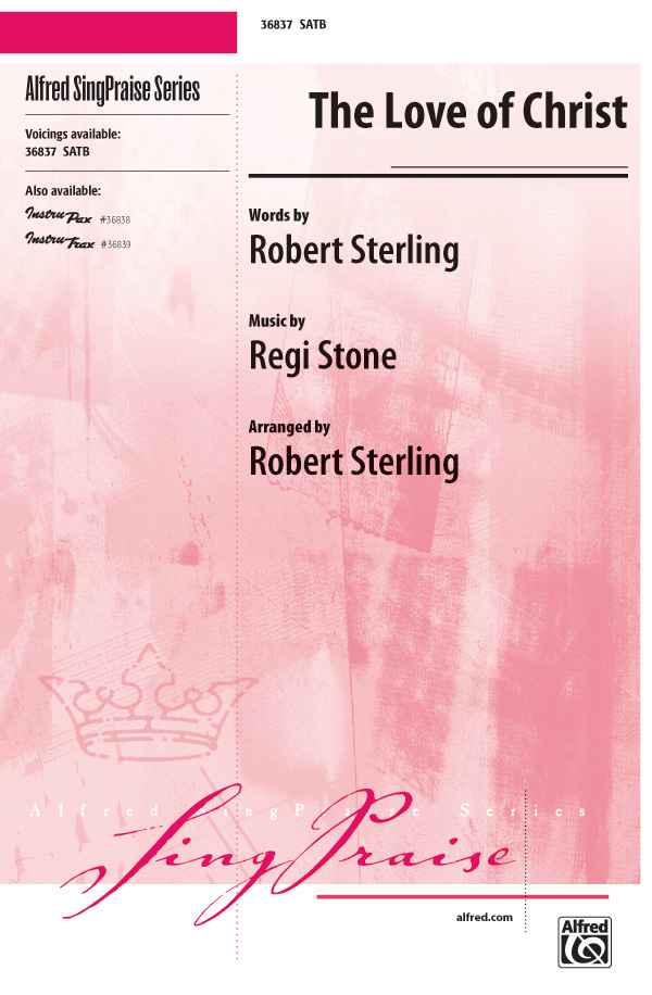 The Love of Christ : SATB : Robert Sterling : Sheet Music : 00-36837 : 038081405766