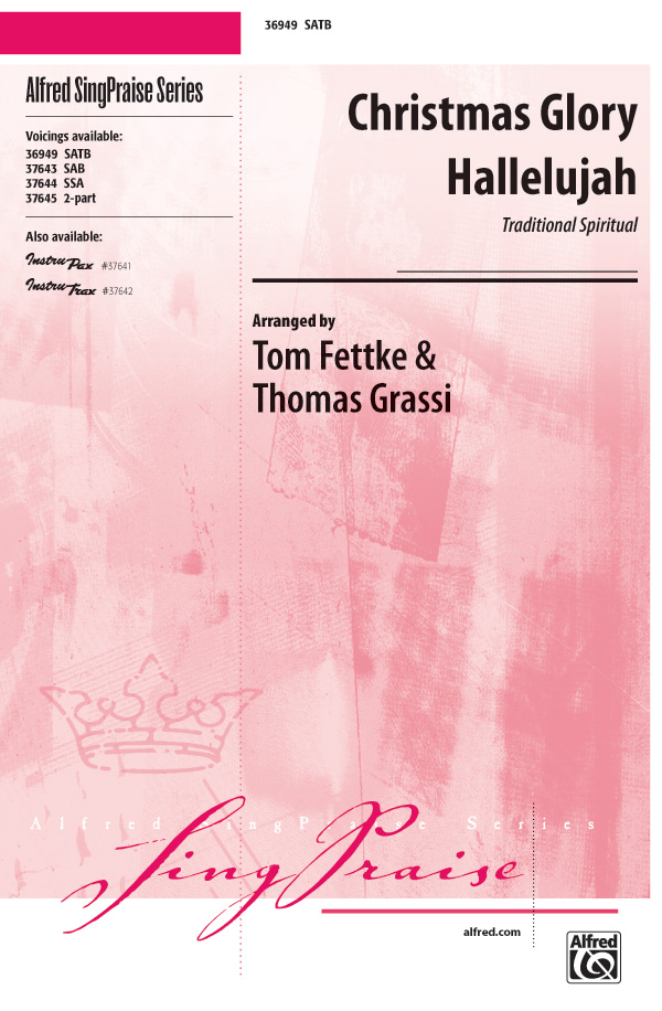 Christmas Glory Hallelujah : SATB : Tom Fettke : Sheet Music : 00-36949 : 038081406886