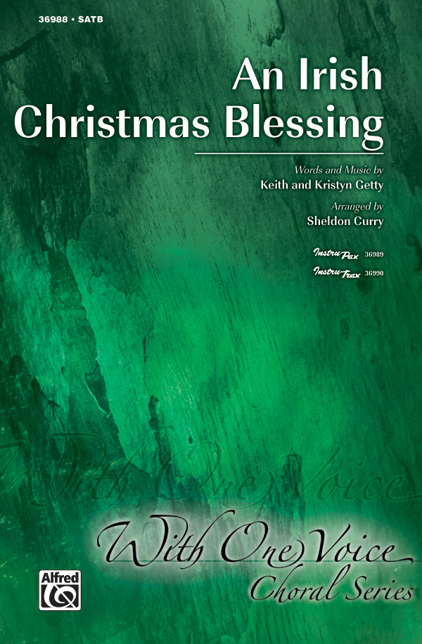 An Irish Christmas Blessing : SATB : Sheldon Curry : Kristyn Getty : Sheet Music : 00-36988 : 038081407272