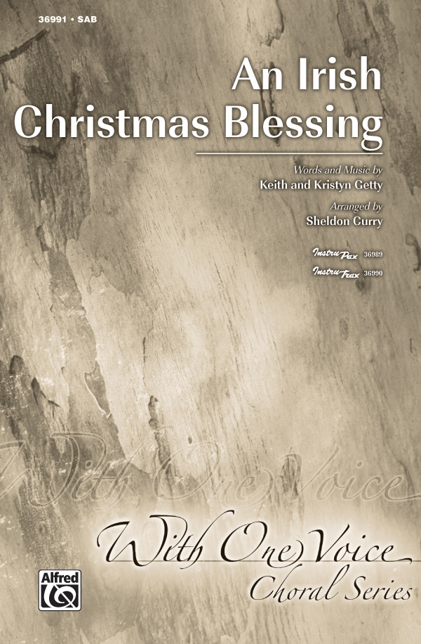 An Irish Christmas Blessing : SAB : Sheldon Curry : Kristyn Getty : Sheet Music : 00-36991 : 038081407302