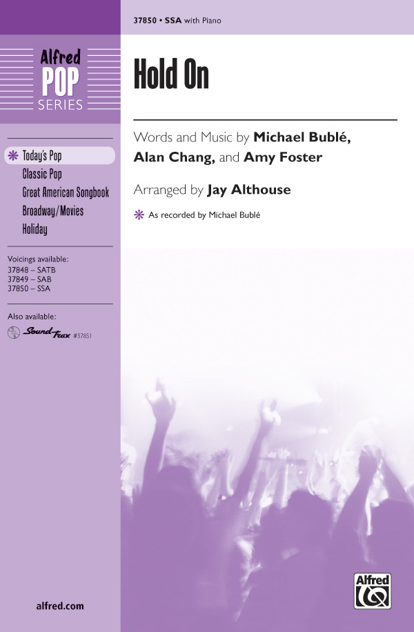 Hold On : SSA : Jay Althouse : Michael Buble : Sheet Music : 00-37850 : 038081423227