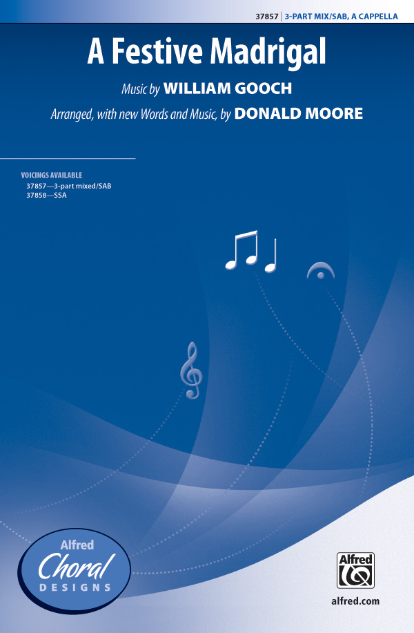 A Festive Madrigal : 3-Part Mixed : Donald Moore : William Gooch : Sheet Music : 00-37857 : 038081423296