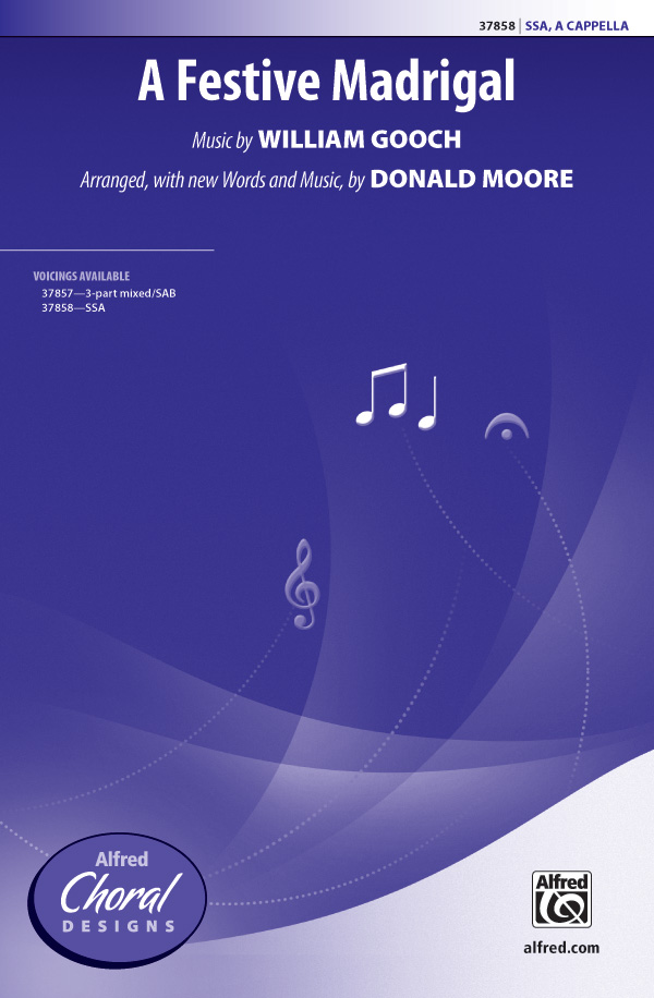 A Festive Madrigal : SSA : Donald Moore : William Gooch : Sheet Music : 00-37858 : 038081423302