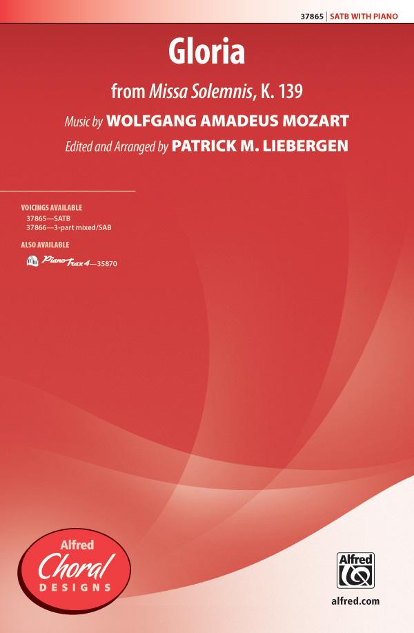 Gloria : SATB : Patrick Liebergen : Wolfgang Amadeus Mozart : Sheet Music : 00-37865 : 038081423371