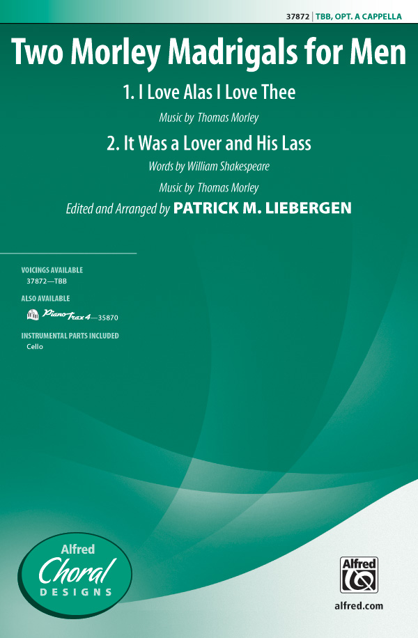 Two Morley Madrigals for Men : TBB : Patrick Liebergen : Thomas Morley : Sheet Music : 00-37872 : 038081423449