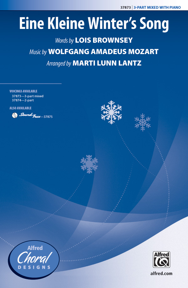 Eine Kleine Winter's Song : 3-Part Mixed : Marti Lunn Lantz : Wolfgang Amadeus Mozart : Sheet Music : 00-37873 : 038081423456