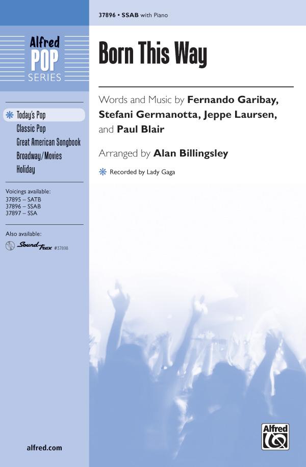 Born This Way : SSAB : Alan Billingsley : Stefani Germanotta : Lady Gaga : Sheet Music : 00-37896 : 038081423685