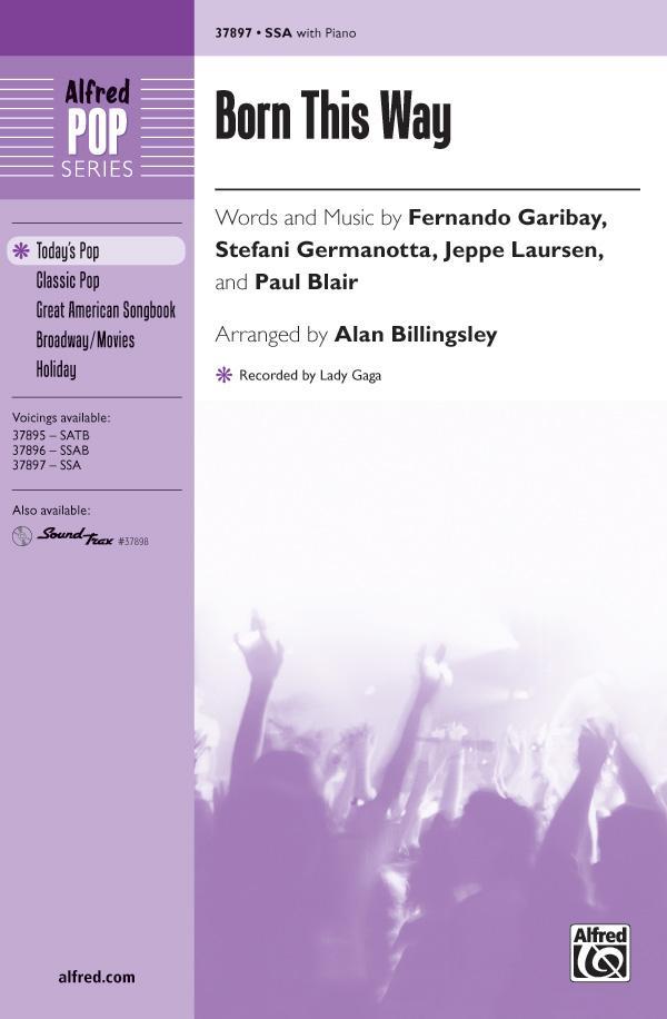 Born This Way : SSA : Alan Billingsley : Stefani Germanotta : Lady Gaga : Sheet Music : 00-37897 : 038081423692
