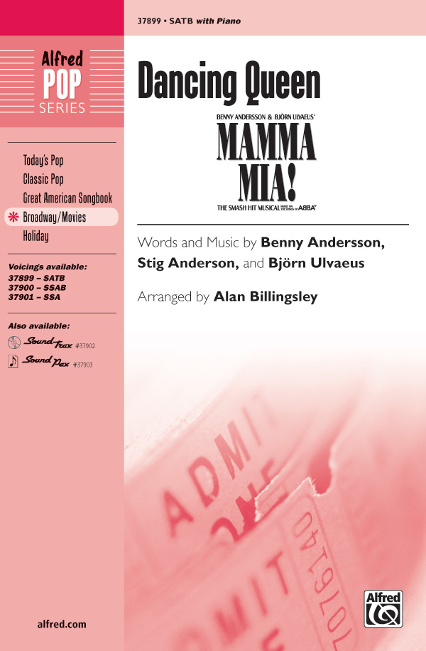 Dancing Queen : SATB : Alan Billingsley : Benny Andersson : Mamma Mia! : Sheet Music : 00-37899 : 038081423715