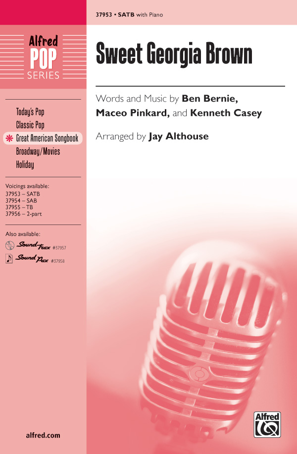 Sweet Georgia Brown : SATB : Jay Althouse : Kenneth Casey : Songbook : 00-37953 : 038081424255